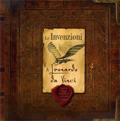 Le invenzioni di leonardo da vinci libro di ideeali for Invenzioni di leonardo da vinci