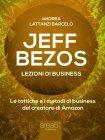 Jeff Bezos - Lezioni di business Andrea Lattanzi Barcel�