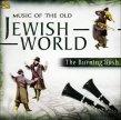 Music of the Old Jewish World The Burning Bush