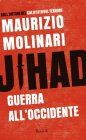 Jihad. Guerra all'Occidente - Maurizio Molinari
