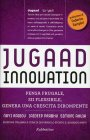 Jugaad Innovation Navi Radjou Jaideep Prabhu Simone Ahuja