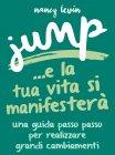 Jump... e la Tua Vita si Manifester� eBook