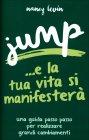 Jump... e la Tua Vita si Manifester�