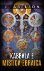 Kabbala e Mistica Ebraica eBook J. Abelson