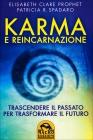 Karma e Reincarnazione Elizabeth Clare Prophet Patricia R. Spadaro