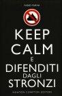 Keep Calm e Difenditi dagli Stronzi Fabio Farini