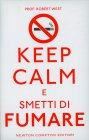 Keep Calm e Smetti di Fumare
