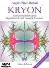 Kryon - Costruzione della Galassia degli Esseri di Luce Coscienti di Se Stessi (Videocorso Streaming)