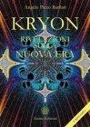 Kryon - Rivelazioni sulla Nuova Era (eBook) Angelo Picco Barilari