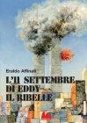 L'11 Settembre di Eddy il Ribelle (eBook) Eraldo Affinati