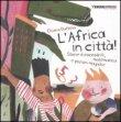 L'Africa in Citt�!