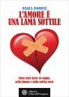 L'Amore è una Lama Sottile eBook Paola Pompei