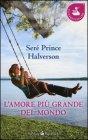L'Amore Più Grande del Mondo Seré Prince Halverson