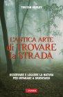 L'Antica Arte di Trovare la Strada (eBook) Tristan Gooley