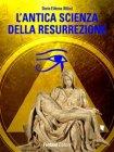 L'Antica Scienza della Resurrezione (eBook) Dario F. Atena