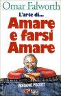 L'Arte di Amare e Farsi Amare Omar Falworth