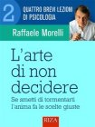 L'Arte di Non Decidere - eBook Raffaele Morelli