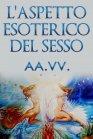 L'Aspetto Esoterico del Sesso (eBook)