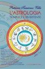 L'Astrologia Semplice e Divertente (eBook) Patrizia Tamiozzo Villa