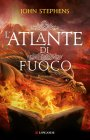 L'Atlante di Fuoco (eBook) John Stephens
