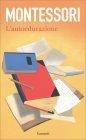 L'autoeducazione - Maria Montessori