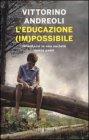 L'Educazione (Im)possibile - Vittorino Andreoli