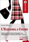 L'Eleganza a Colori (eBook) Alessia Deiana