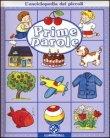 L'Enciclopedia dei Piccoli: Prime Parole Emilie Beaumont, Nathalie Belineau, Sylvie Michelet