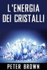 L'Energia dei Cristalli - eBook Peter Brown