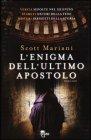 L'Enigma dell'Ultimo Apostolo Scott Mariani