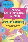 L'Epoca delle Relazioni in Crisi (e Come Uscirne) - eBook Enrico Cheli