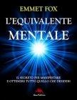 L'Equivalente Mentale (eBook) Emmet Fox