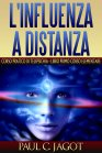 L'Influenza a Distanza 1 - eBook Paul C. Jagot