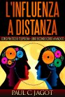 L'Influenza a Distanza 2 - eBook Paul C. Jagot