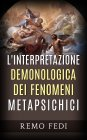 L'Interpretazione Demonologica dei Fenomeni Metapsichici - eBook Remo Fedi
