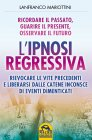 L'Ipnosi Regressiva Lanfranco Mariottini