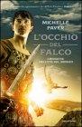 L'Occhio del Falco. Cronache dell'Età del Bronzo. Vol.3 - Michelle Paver