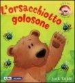 L'Orsacchiotto Golosone