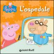 L'Ospedale. Peppa Pig - Silvia D'Achille