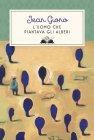 L'Uomo che Piantava gli Alberi (eBook) Jean Giono