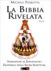 La Bibbia Rivelata - Volume 1 Michele Perrotta