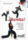 La Bomba - Videocorso in DVD Sayonara Motta