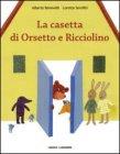 La Casetta di Orsetto e Ricciolino Alberto Benevelli
