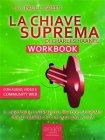 La Chiave Suprema Workbook (eBook) Charles Haanel, Paul L. Green