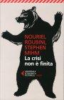 La Crisi non È Finita - Nouriel Roubini, Stephen Mihm