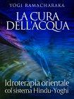 La Cura dell'Acqua (eBook) Yogi Ramacharaka