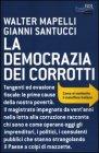 La Democrazia dei Corrotti Walter Mapelli Gianni Santucci