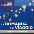 La Domanda e il Viaggio (eBook) Paolo Scquizzato