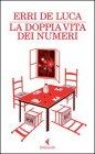 La doppia Vita dei Numeri - Erri De Luca