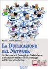 La Duplicazione del Network (eBook) Alessandro Allaria
